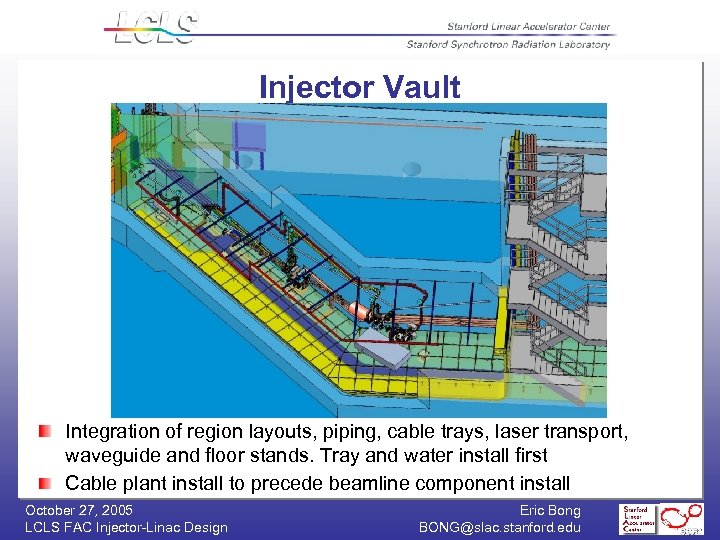 Injector Vault Integration of region layouts, piping, cable trays, laser transport, waveguide and floor