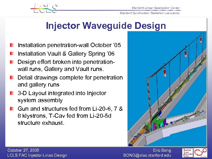 Injector Waveguide Design Installation penetration-wall October ' 05 Installation Vault & Gallery Spring '