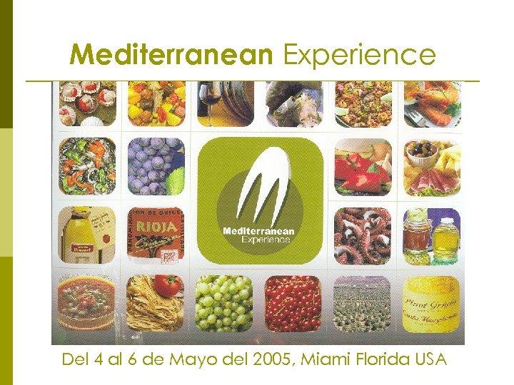 Mediterranean Experience Del 4 al 6 de Mayo del 2005, Miami Florida USA