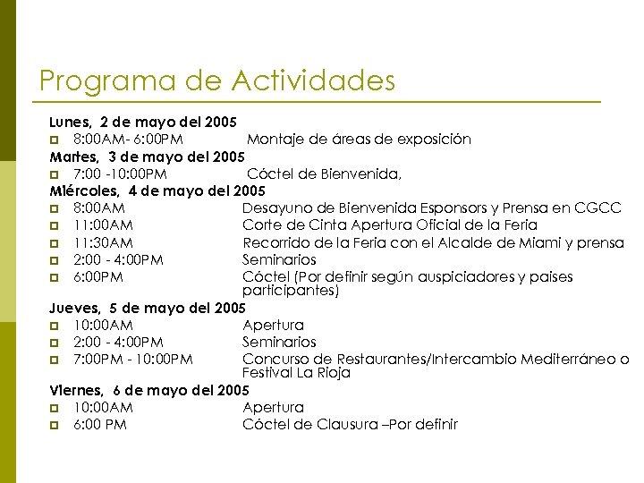 Programa de Actividades Lunes, 2 de mayo del 2005 p 8: 00 AM- 6: