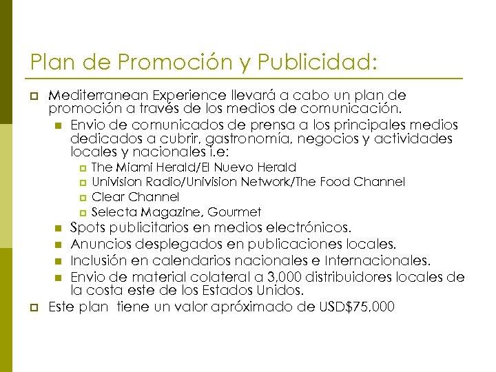 Plan de Promoción y Publicidad: p Mediterranean Experience llevará a cabo un plan de