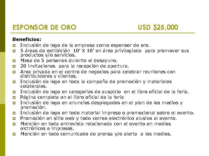ESPONSOR DE ORO USD $25, 000 Beneficios: p Inclusión de logo de la empresa