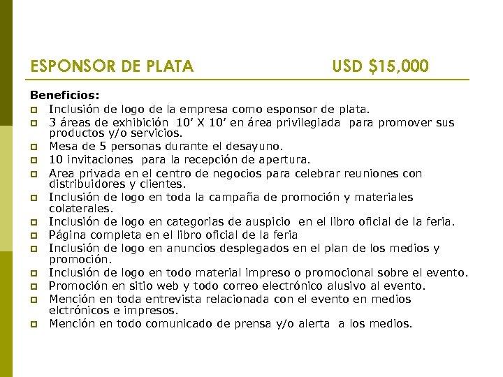 ESPONSOR DE PLATA USD $15, 000 Beneficios: p Inclusión de logo de la empresa