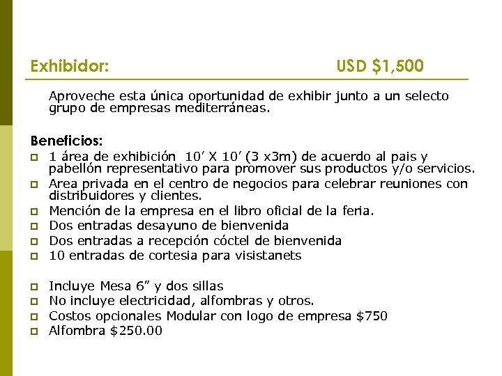 Exhibidor: USD $1, 500 Aproveche esta única oportunidad de exhibir junto a un selecto