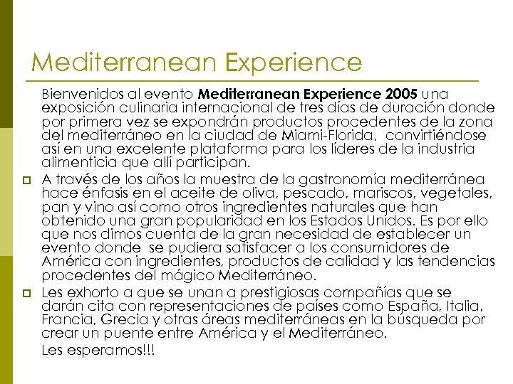 Mediterranean Experience p p Bienvenidos al evento Mediterranean Experience 2005 una exposición culinaria internacional