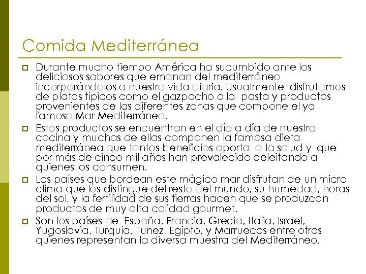 Comida Mediterránea p p Durante mucho tiempo América ha sucumbido ante los deliciosos sabores