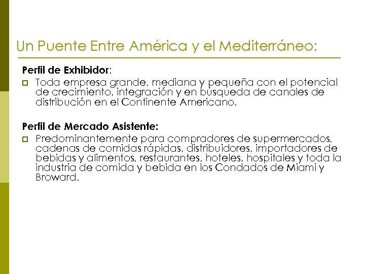 Un Puente Entre América y el Mediterráneo: Perfil de Exhibidor: p Toda empresa grande,
