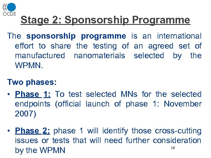 Stage 2: Sponsorship Programme The sponsorship programme is an international effort to share the