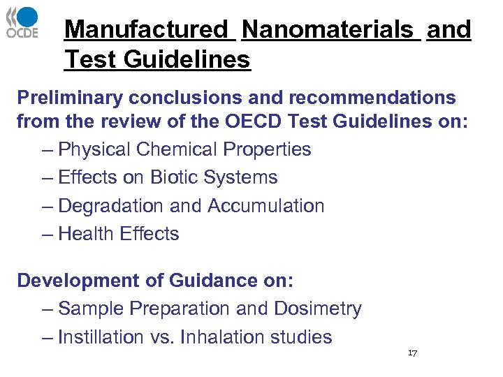 Manufactured Nanomaterials and Test Guidelines Preliminary conclusions and recommendations from the review of the