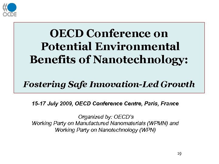 OECD Conference on Potential Environmental Benefits of Nanotechnology: Fostering Safe Innovation-Led Growth 15 -17