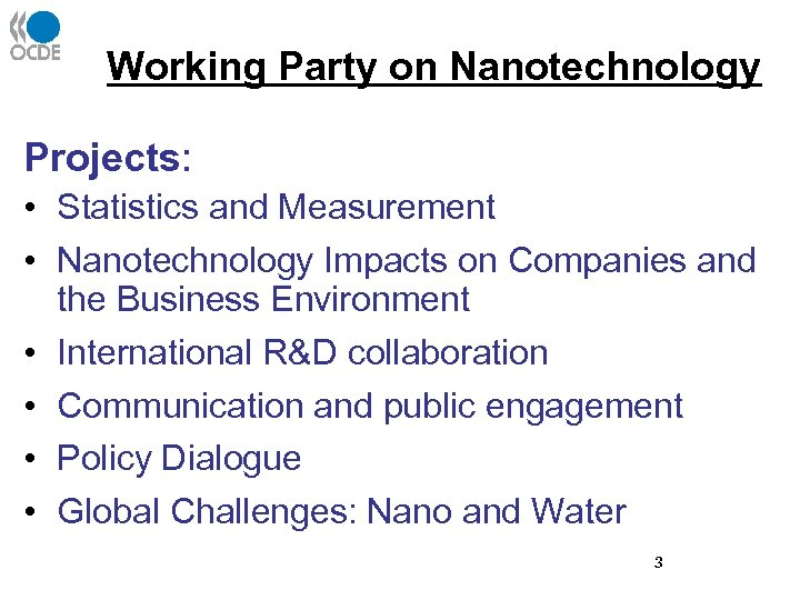 Working Party on Nanotechnology Projects: • Statistics and Measurement • Nanotechnology Impacts on Companies