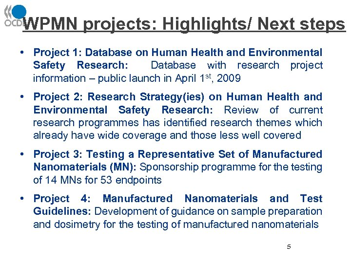 WPMN projects: Highlights/ Next steps • Project 1: Database on Human Health and Environmental