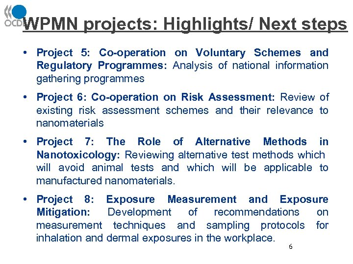 WPMN projects: Highlights/ Next steps • Project 5: Co-operation on Voluntary Schemes and Regulatory