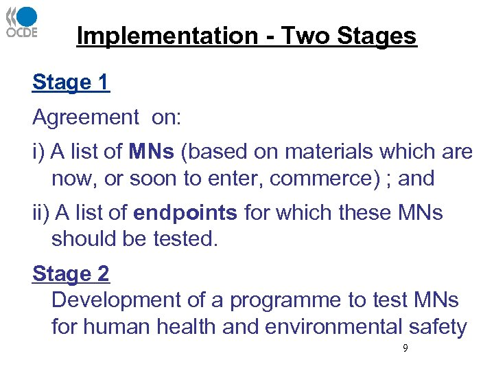 Implementation - Two Stages Stage 1 Agreement on: i) A list of MNs (based