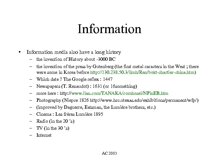 Information • Information media also have a long history – the invention of History