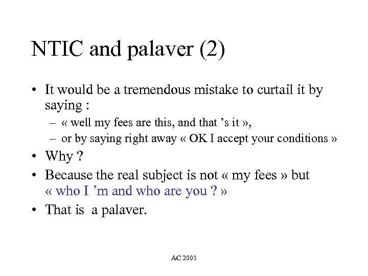 NTIC and palaver (2) • It would be a tremendous mistake to curtail it