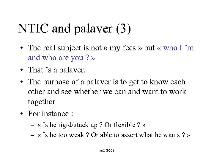 NTIC and palaver (3) • The real subject is not « my fees »