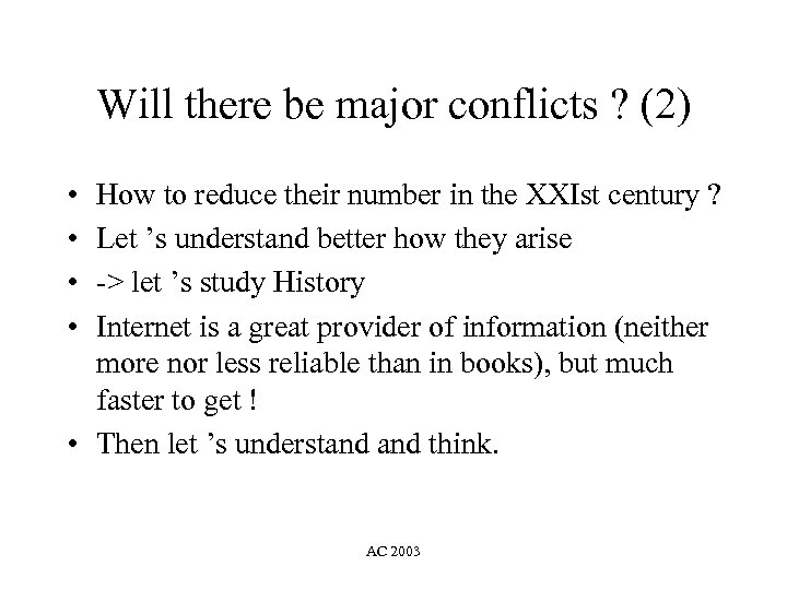 Will there be major conflicts ? (2) • • How to reduce their number