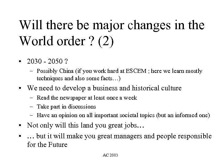 Will there be major changes in the World order ? (2) • 2030 -