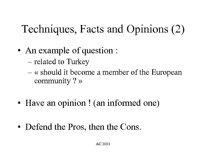 Techniques, Facts and Opinions (2) • An example of question : – related to