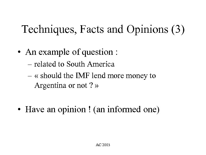 Techniques, Facts and Opinions (3) • An example of question : – related to