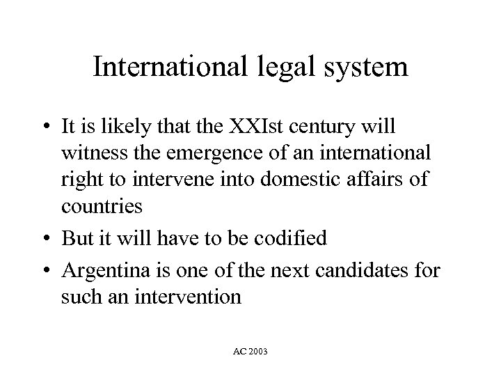 International legal system • It is likely that the XXIst century will witness the