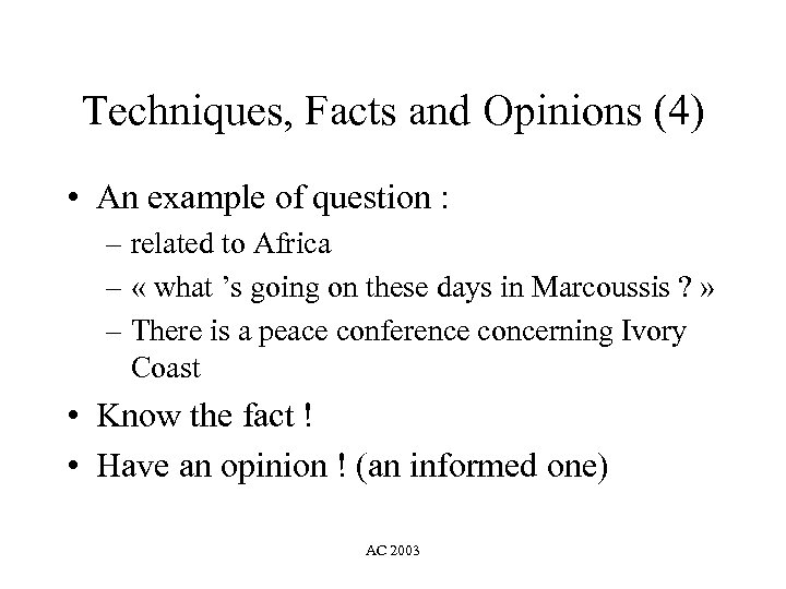 Techniques, Facts and Opinions (4) • An example of question : – related to