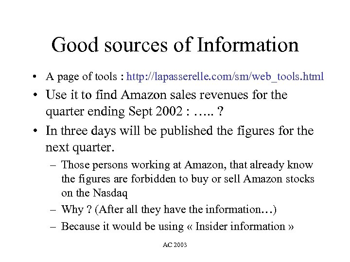 Good sources of Information • A page of tools : http: //lapasserelle. com/sm/web_tools. html