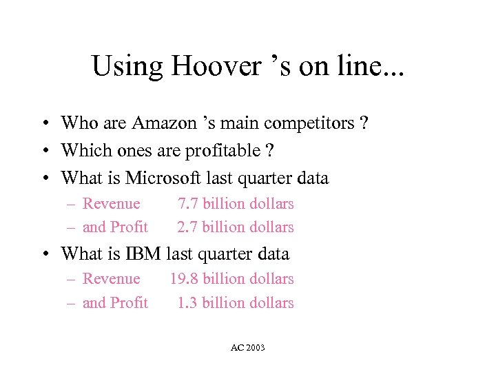 Using Hoover 's on line. . . • Who are Amazon 's main competitors