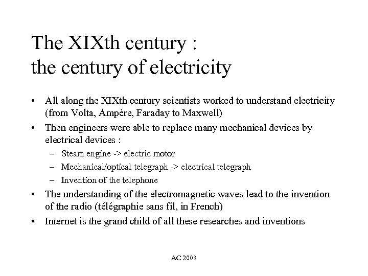 The XIXth century : the century of electricity • All along the XIXth century
