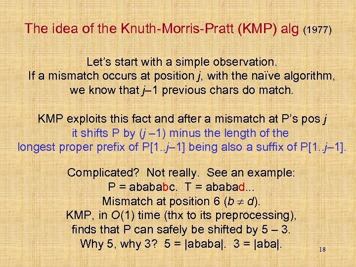 The idea of the Knuth-Morris-Pratt (KMP) alg (1977) Let's start with a simple observation.