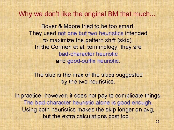 Why we don't like the original BM that much. . . Boyer & Moore
