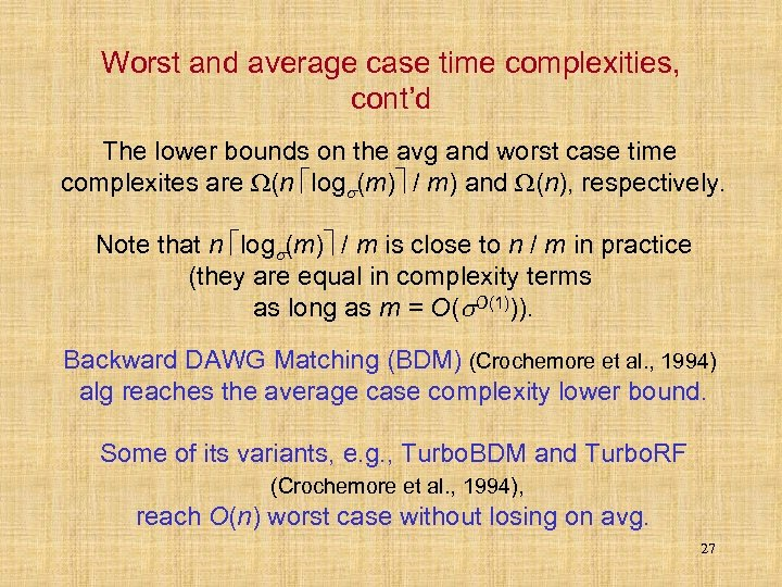 Worst and average case time complexities, cont'd The lower bounds on the avg and