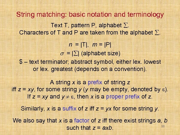 String matching: basic notation and terminology Text T, pattern P, alphabet . Characters of
