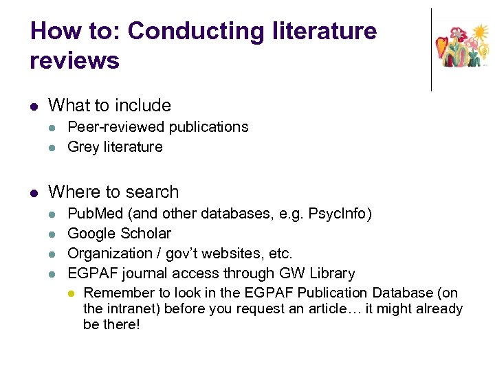How to: Conducting literature reviews l What to include l l l Peer-reviewed publications