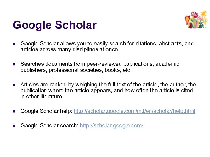 Google Scholar l Google Scholar allows you to easily search for citations, abstracts, and
