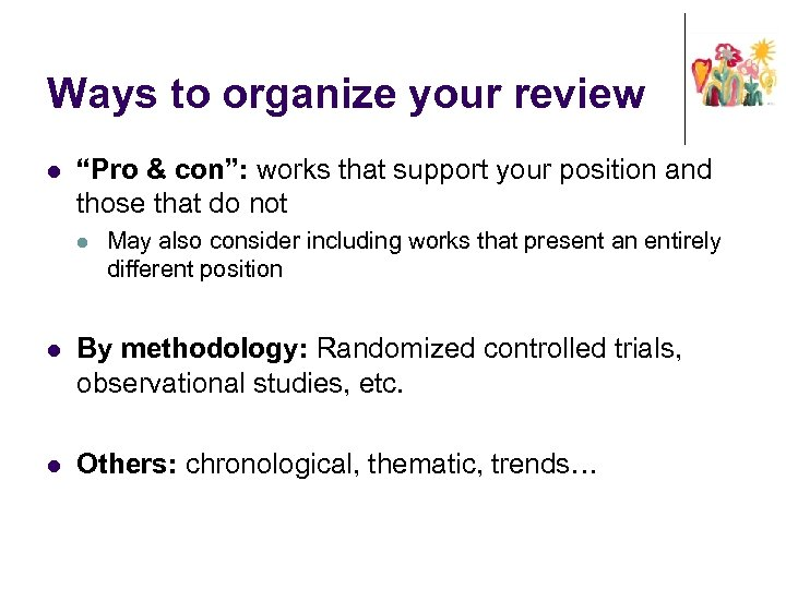 "Ways to organize your review l ""Pro & con"": works that support your position"