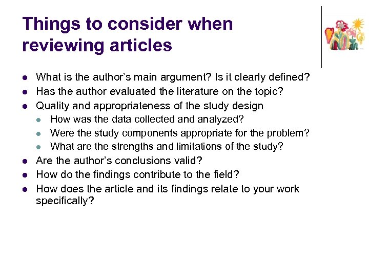 Things to consider when reviewing articles l l l What is the author's main