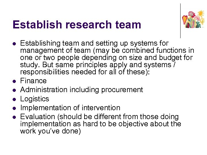 Establish research team l l l Establishing team and setting up systems for management