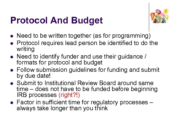 Protocol And Budget l l l Need to be written together (as for programming)