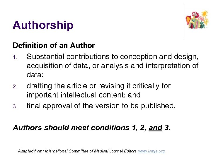Authorship Definition of an Author 1. Substantial contributions to conception and design, acquisition of