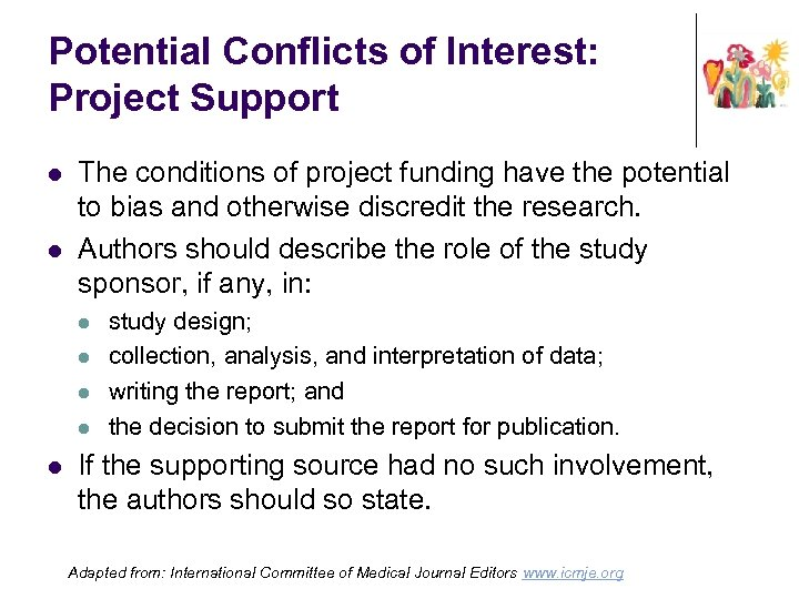 Potential Conflicts of Interest: Project Support l l The conditions of project funding have