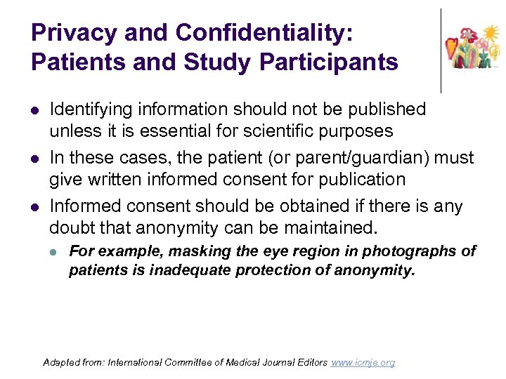 Privacy and Confidentiality: Patients and Study Participants l l l Identifying information should not