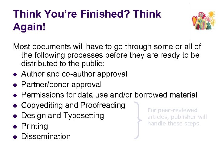 Think You're Finished? Think Again! Most documents will have to go through some or