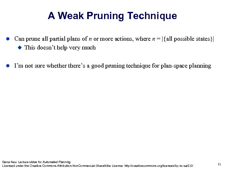 A Weak Pruning Technique Can prune all partial plans of n or more actions,