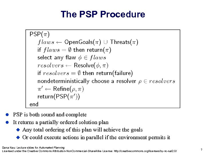 The PSP Procedure PSP is both sound and complete It returns a partially ordered