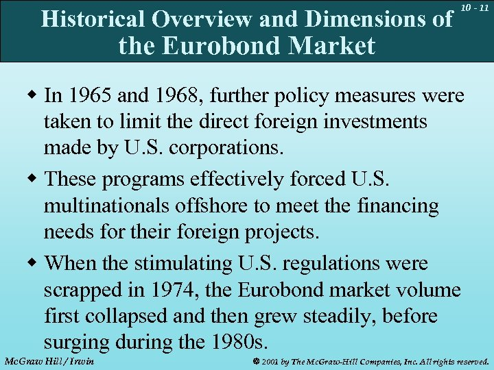 Historical Overview and Dimensions of 10 - 11 the Eurobond Market w In 1965