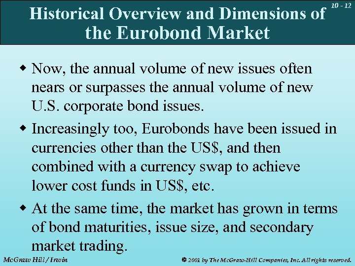 Historical Overview and Dimensions of 10 - 12 the Eurobond Market w Now, the