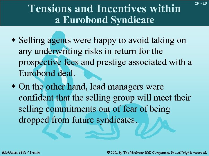 Tensions and Incentives within 10 - 18 a Eurobond Syndicate w Selling agents were