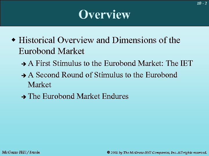 10 - 2 Overview w Historical Overview and Dimensions of the Eurobond Market A